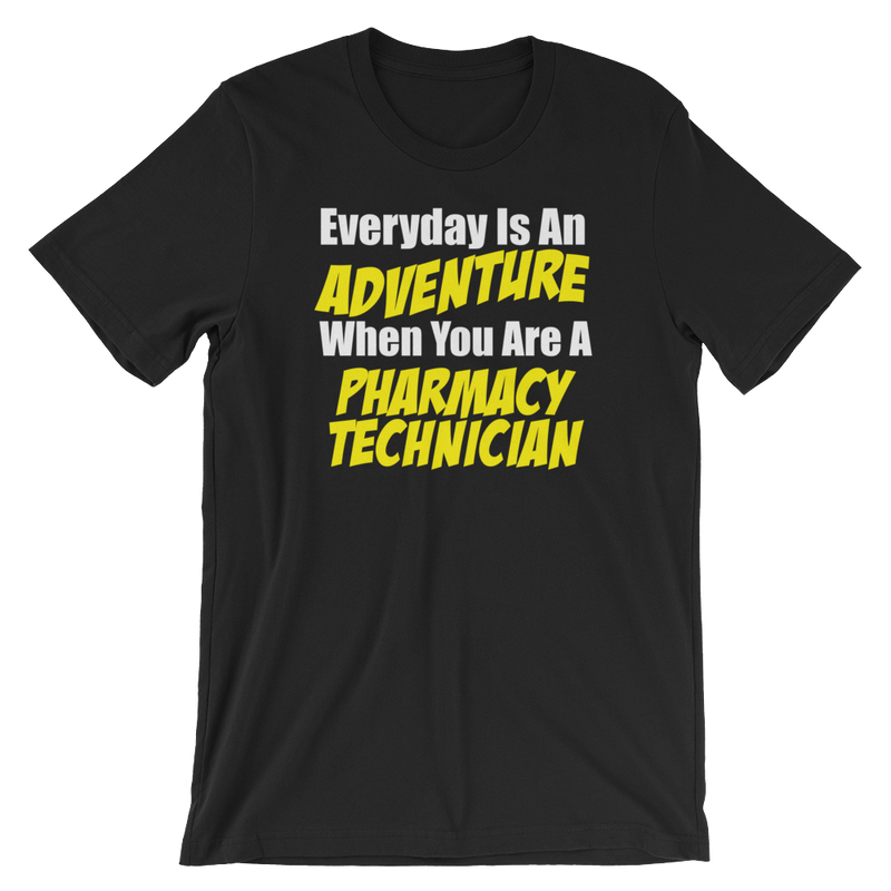 Everyday Is An Adventure When You Are A Pharmacy Tech Tshirt