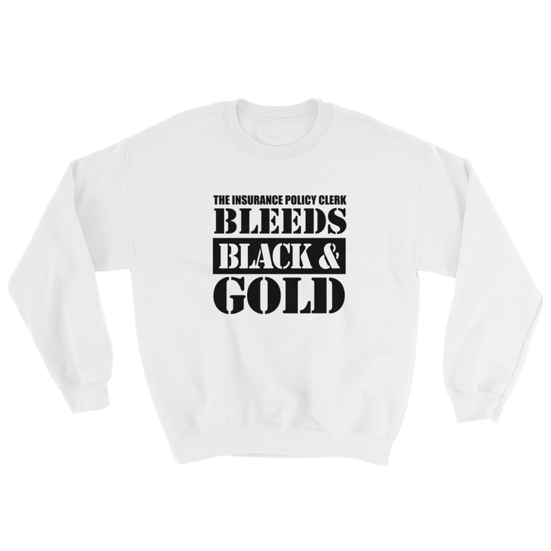 The Insurance Policy Clerk Bleeds Black & Gold Sweatshirt