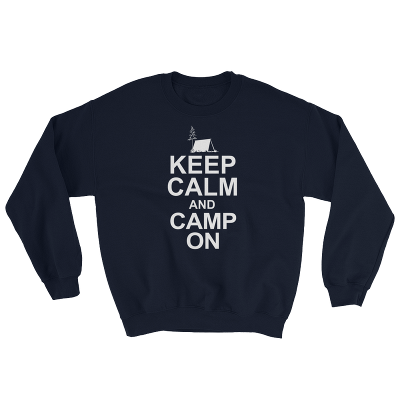 Keep Calm And Camp On Sweatshirt