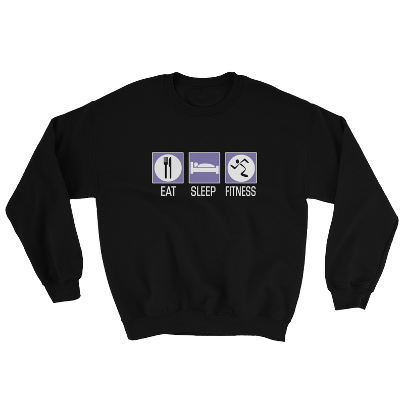 Eat Sleep Fitness Sweatshirt