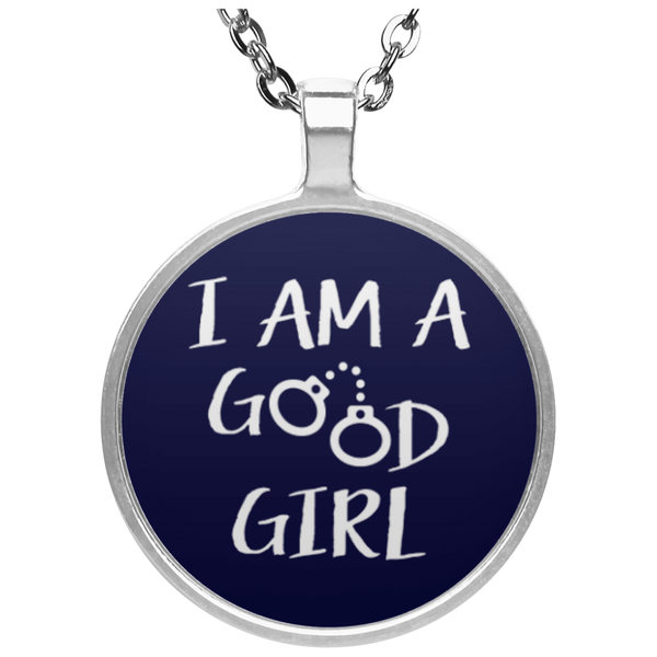 I am a good girl  Circle Necklace