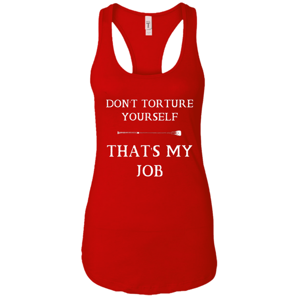 Don't torture yourself  Women Racerback Tank top