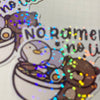 No Ramen No Life Sticker Flake