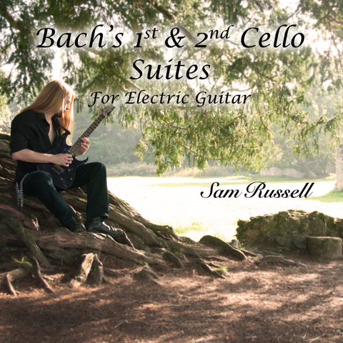 Bach's 1st and 2nd Cello Suite for Electric Guitar [DIGITAL]