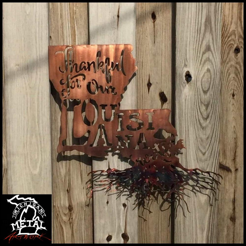 Thankful For My Louisiana Roots Metal Wall Art Copper Bronze Torched /