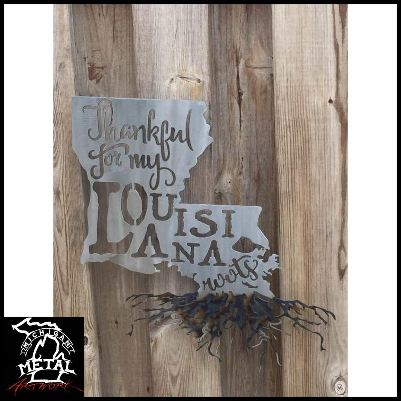 Thankful For My Louisiana Roots Metal Wall Art Polished Torched /