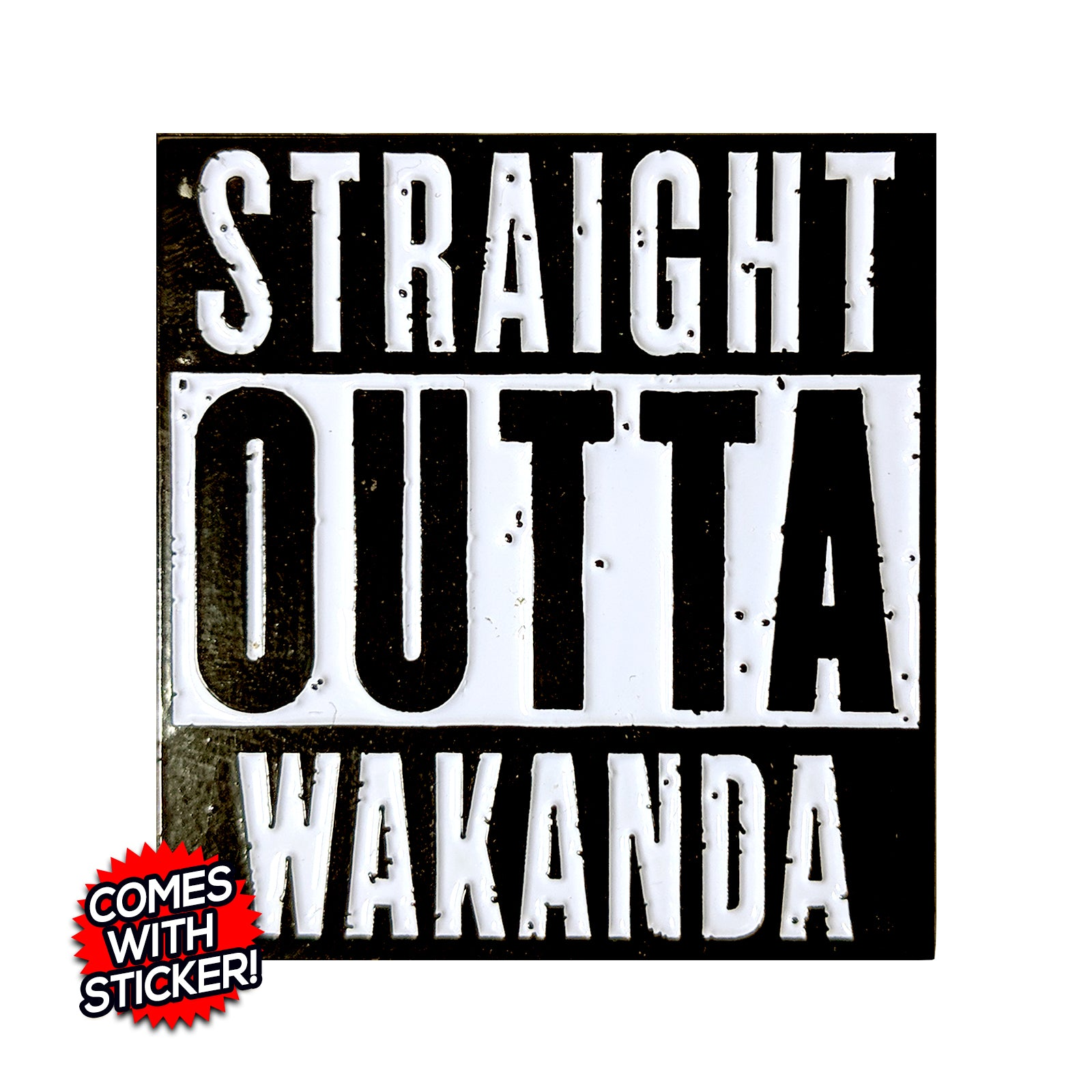 Straight Outta Wakanda Enamel Pin