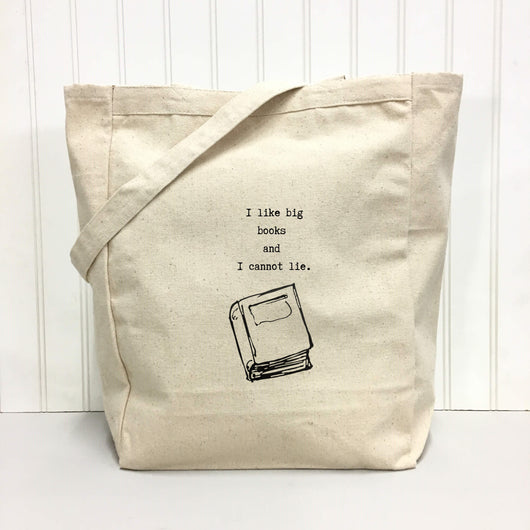I like big books and I cannot lie. - tote bag