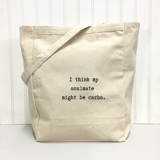 I think my soulmate might be carbs. - tote bag