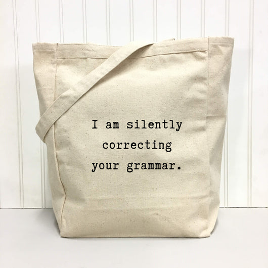 I am silently correcting your grammar.