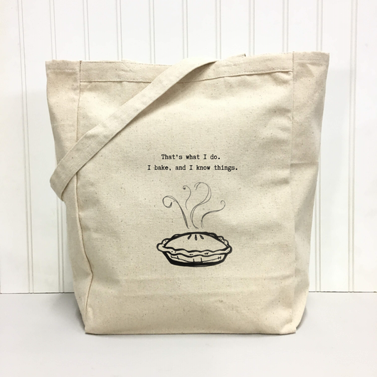 That's what I do. I bake, and I know things. - tote bag