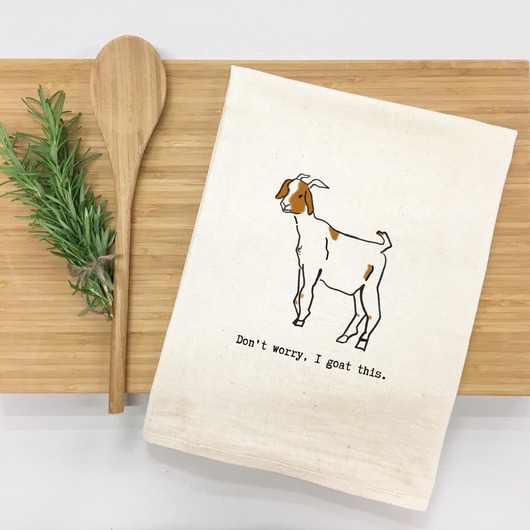 Don't worry, I goat this - tea towel