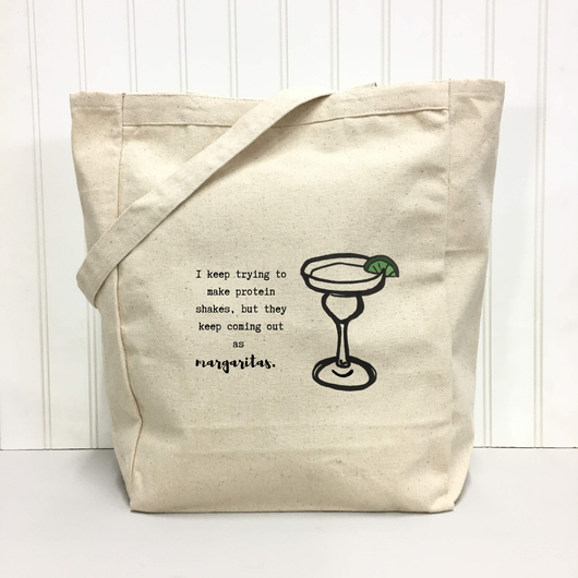 I keep trying to make protein shakes, but they keep coming out as margaritas. - tote bag