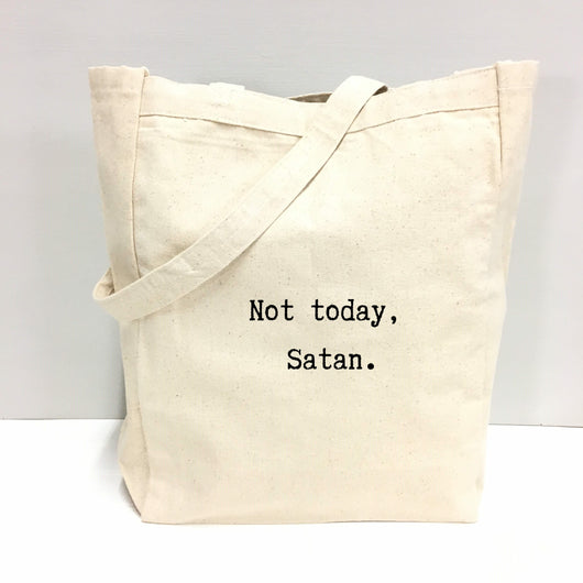 Not today, Satan. - tote bag
