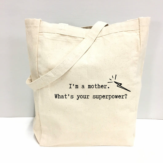 I'm a mother. What's your superpower? - tote bag