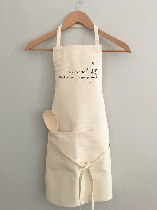 I'm a teacher. What's your superpower? - apron
