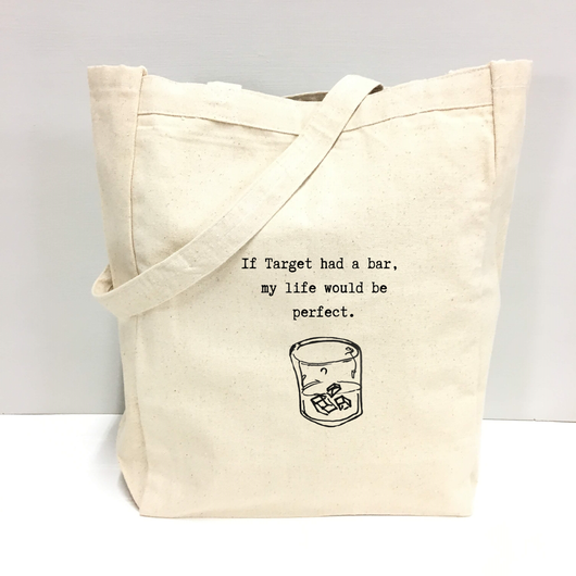 If Target had a bar, my life would be perfect. - tote bag