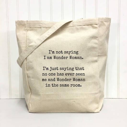 I'm not saying I am Wonder Woman... - tote bag