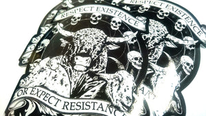 Respect Existence or Expect Resistance Vinyl Sticker