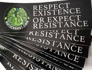 'Respect Existence or Expect Resistance' Removable Window Cling Sticker