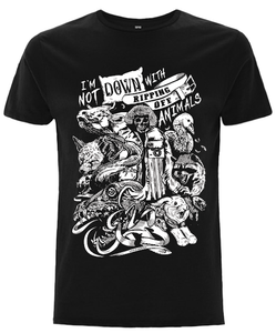 PRE ORDER 'I'm Not Down With Ripping Off Animals' Organic Black Vegan T-Shirt