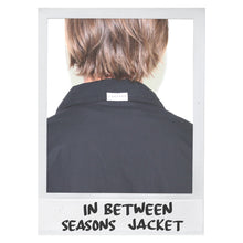 IN BETWEEN SEASONS JACKET - BLACK
