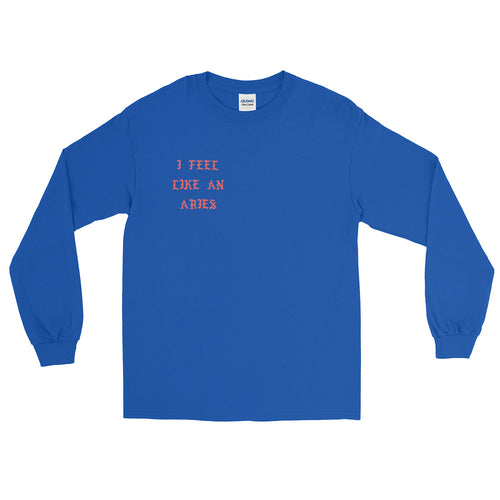 I Feel Like an Aries Blue Long Sleeve T-Shirt