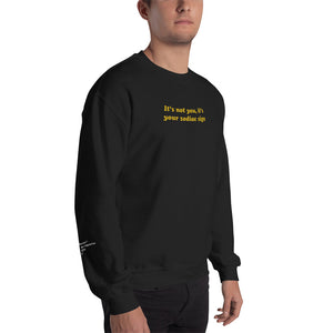 It's Not You It's Your Zodiac SIgn Crewneck (Unisex)