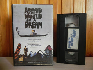 Around The World In A Dream - Pre-Cert - Big Box - Sophisticated Animation - VHS