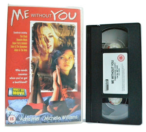 Me Without You: Michelle Williams/Anna Friel - (2001) Drama - Large Box - VHS