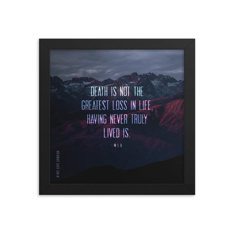 """THE GREATEST LOSS IN LIFE"" (10""x10"" FRAMED QUOTE POSTER)"