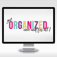 Get Organized Once and For All