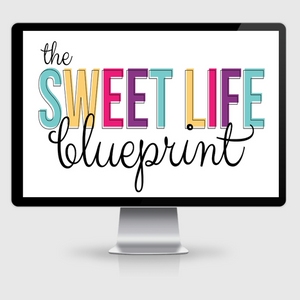 Sweet Life Blueprint