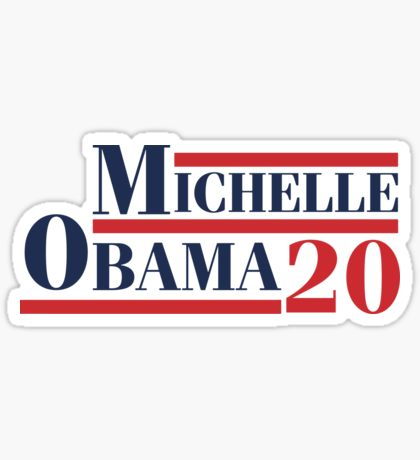 Michelle Obama 2020 - Michelle Obama For President Sticker