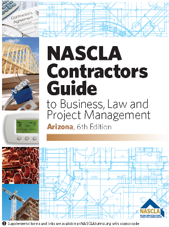 Arizona NASCLA Contractors Guide to Business, Law and Project Management, Arizona 6th Edition