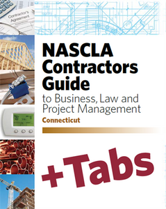 Connecticut  NASCLA Contractors Guide to Business, Law and Project Management, Connecticut 5th Edition - Tabs Bundle [Book+Tabs]