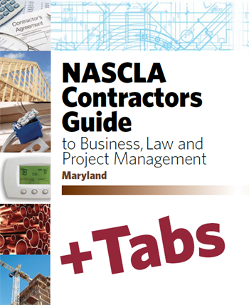 Maryland NASCLA Contractors Guide to Business, Law and Project Management, Maryland Home Improvement Commission 6th Edition - Tabs Bundle (Book+Tabs)