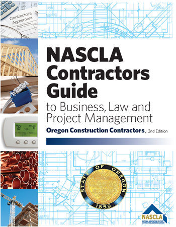 Oregon NASCLA Contractors Guide to Business, Law and Project Management, OR Construction Contractors 2nd Edition