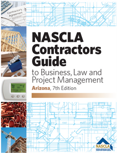 Arizona NASCLA Contractors Guide to Business, Law and Project Management, Arizona 7th Edition