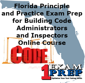 Florida Principle and Practice Exam Prep for Building Code Administrators and Inspectors