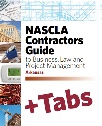Arkansas NASCLA Contractors Guide to Business, Law and Project Management, Arkansas 6th Edition - Tabs Bundle Pak