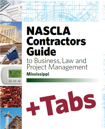 Mississippi NASCLA Contractors Guide to Business, Law and Project Management, MS 4th Edition - Tabs Bundle Pak