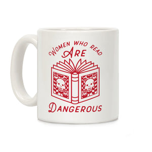 Women Who Read Are Dangerous (Red Ceramic Coffee Mug by LookHUMAN