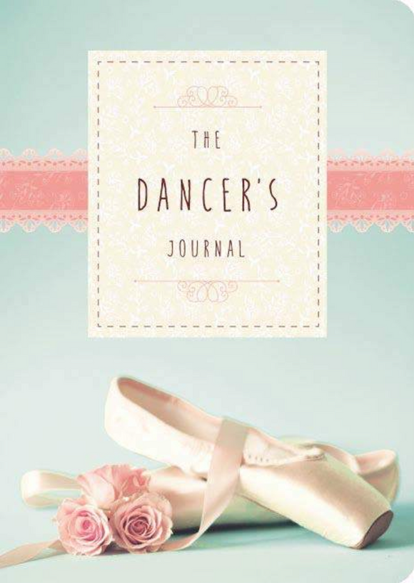 The Dancer's Journal - A beautiful gift for the dancer who has everything!