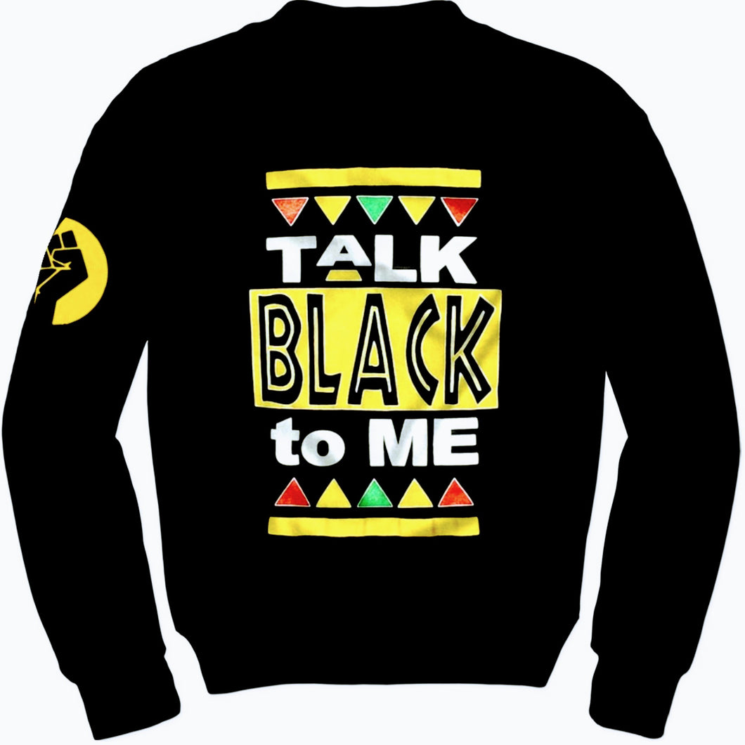 Talk Black to Me Sweatshirt