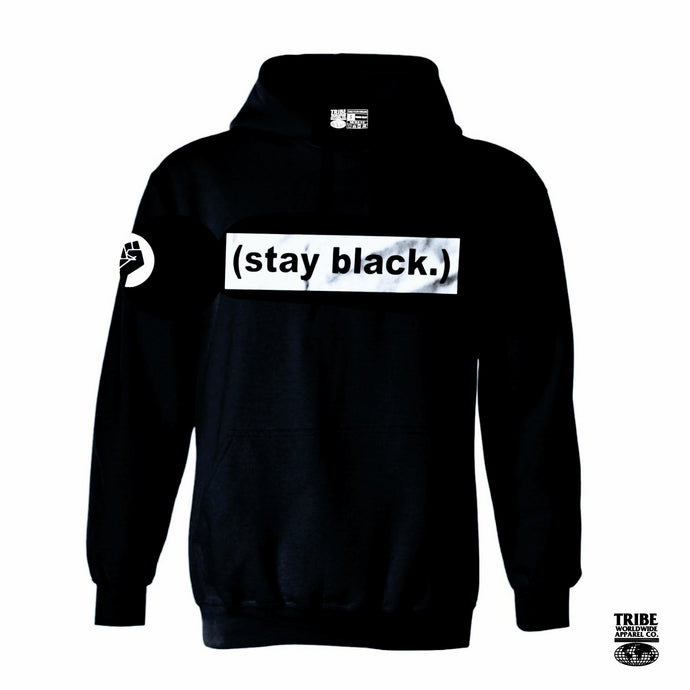 stay black. Hooded Sweatshirt