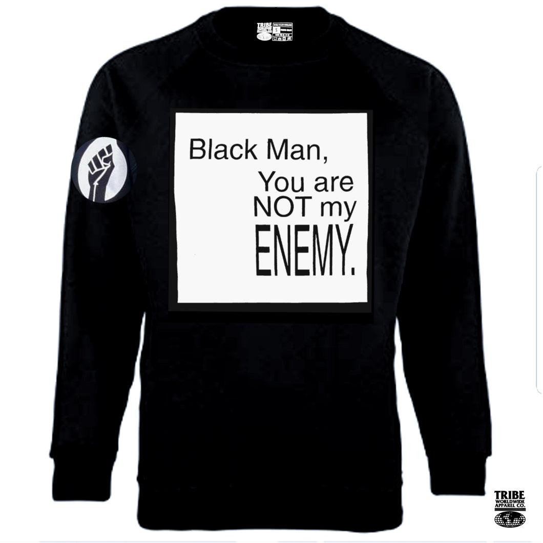 Black Man You Are Not My Enemy - Crewneck Sweatshirt