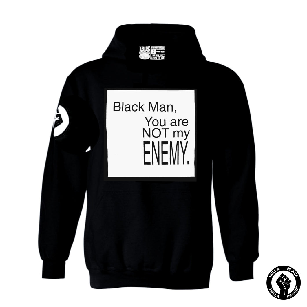 Black Man You Are Not My Enemy-Hoodie