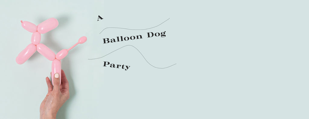 PARTY ET CIE EVENTS - A BALLOON DOG PARTY