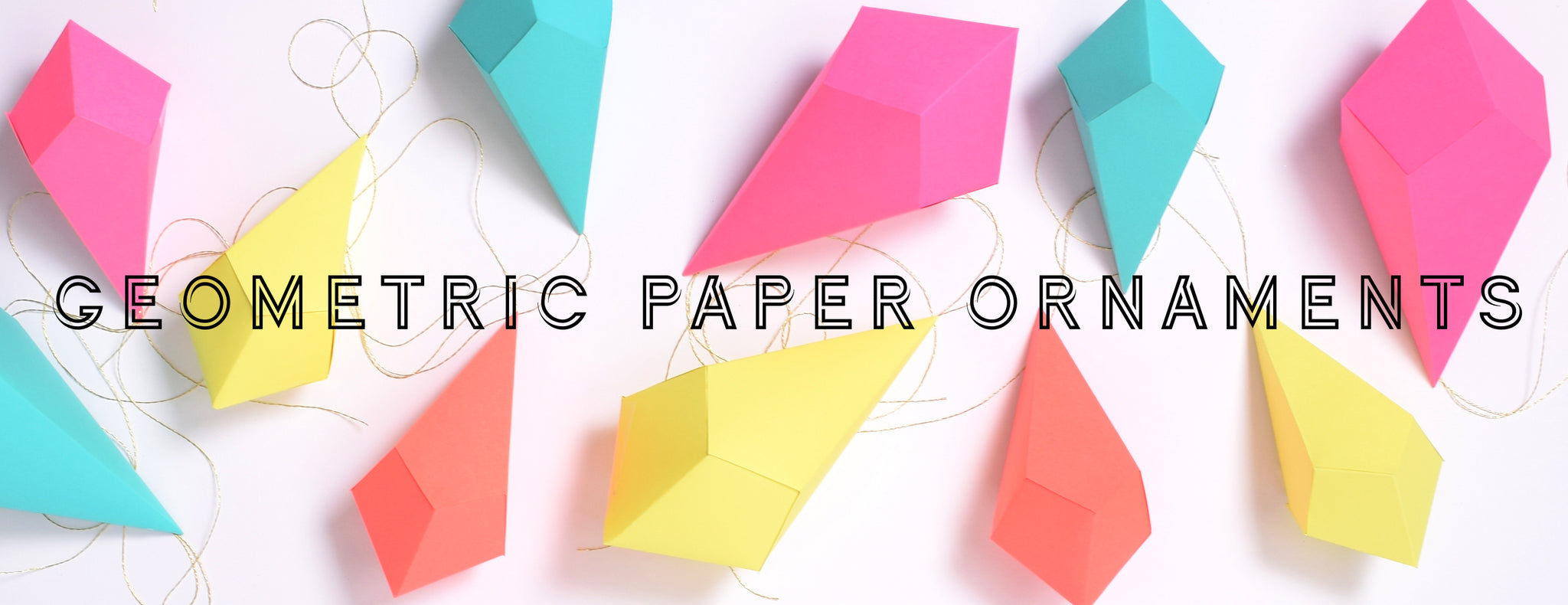 DIY - GEOMETRIC PAPER ORNAMENTS